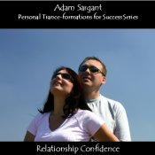 Personal Trance-formations for Success with Relationship Confidence MP3 | Audio Books | Self-help