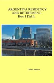ARGENTINA RESIDENCY and RETIREMENT: How I Did It | eBooks | Travel