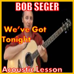 Learn how to play We've Got Tonight by Bob Seger | Movies and Videos | Educational
