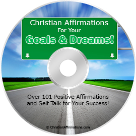 Christian Affirmations for Your Goals and Dreams!  * MP3 Downloads and Script!