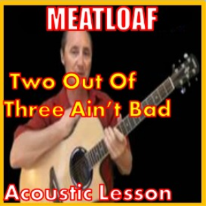 Learn to play Two Out Of Three Aint Bad by Meatloaf | Movies and Videos | Educational