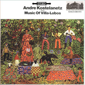 Music of Villa-Lobos - Andre Kostelanetz | Music | Classical