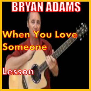 Learn to play When You Love Someone by Bryan Adams | Movies and Videos | Educational