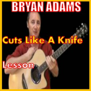 Learn to play Cuts Like A Knife by Bryan Adams | Movies and Videos | Educational