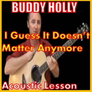 Learn to play I Guess It Doesnt Matter Anymore by Buddy Holly | Movies and Videos | Educational