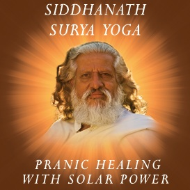Siddhanath Surya Yoga - Solar Yoga Meditation Cures Disease