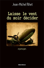 Laisse le vent du soir decider - par Jean-Michel Rihet | eBooks | Fiction
