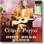 Charley Patton - Dirt Road Blues, 24-bit FLAC | Other Files | Everything Else