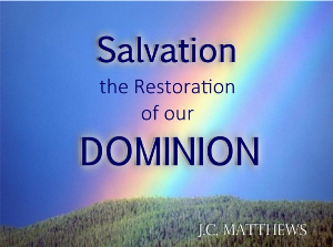 salvation: the restoration of our dominion