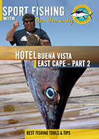 Sportfishing with Dan Hernandez Hotel Buena Vista, East Cape Pt 2 | Movies and Videos | Documentary