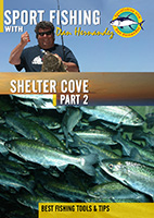 Sportfishing with Dan Hernandez Shelter Cove Pt 2 | Movies and Videos | Documentary