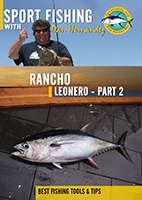 Sportfishing with Dan Hernandez Rancho Leonero Pt 2 | Movies and Videos | Documentary