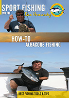 sportfishing with dan hernandez how to albacore fishing