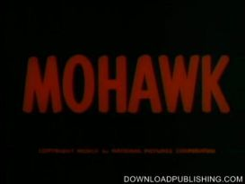 Mohawk - Movie 1956 Western Adventure Romance Download .Avi | Movies and Videos | Action