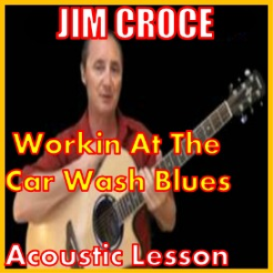 Learn to play Workin At the Car Wash Blues by Jim Croce | Movies and Videos | Educational