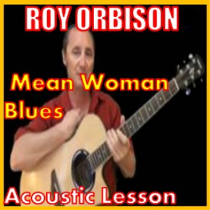 Learn to play Mean Woman Blues by Roy Orbison | Movies and Videos | Educational