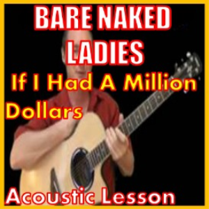 Learn to play If I Had A Million Dollars by The Bare Naked Ladies | Movies and Videos | Educational