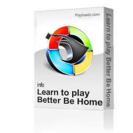 Learn to play Better Be Home Soon by Crowded House | Movies and Videos | Educational