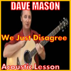 learn to play we just disagree by dave mason