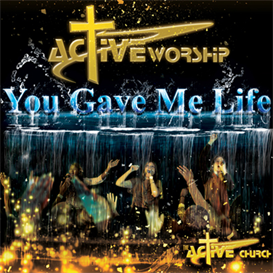 Active Worship - You Gave Me Life | Music | World
