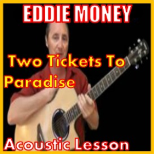 Learn to play Two Tickets To Paradise by Eddie Money | Movies and Videos | Educational