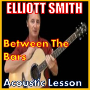 Learn to play Between The Bars by Ellliott Smith | Movies and Videos | Educational