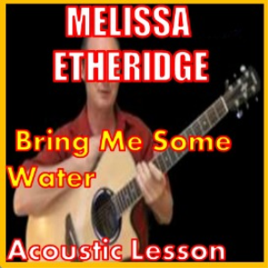 Learn to play Bring Me Some Water by Melissa Etheridge | Movies and Videos | Educational