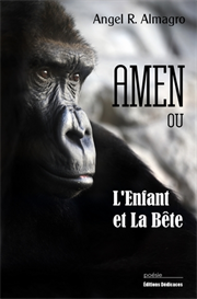 AMEN ou LEnfant et La Bete - par Angel R Almagro | eBooks | Poetry