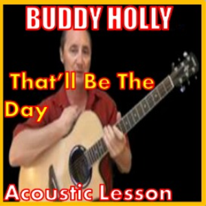 learn to play thatll be the day by buddy holly