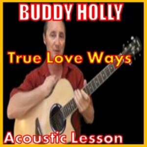 Learn to play True Love Ways by Buddy Holly | Movies and Videos | Educational