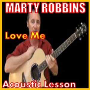 Learn to play Love Me by Marty Robbins | Movies and Videos | Educational