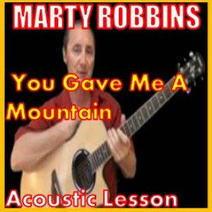Learn to play You Gave Me A Mountain by Marty Robbins | Movies and Videos | Educational