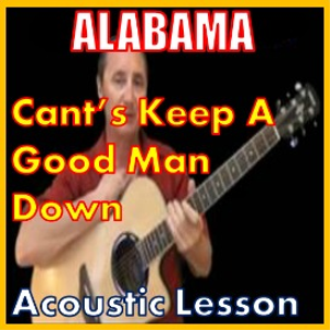 Learn to play Cant Keep A Good Man Down by Alabama | Movies and Videos | Educational