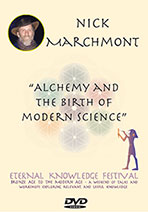 Nick Marchmont   Alchemy & The Birth of Modern Science  Eternal Knowledge Festival. Audio Download | Movies and Videos | Educational
