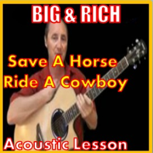 Learn to play Save A Horse Ride A Cowboy by Big And Rich | Movies and Videos | Educational