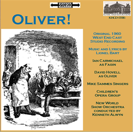 oliver! - 1960 west end cast studio recording with ian carmichael as fagin/david hovell as oliver - mike sammes singers/children's opera group/new world show orchestra/kenneth alwyn