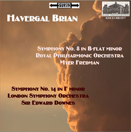 Havergal Brian: Symphony No. 8 - Royal Philharmonic Orchestra/Myer Fredman; Symphony No. 14 - London Symphony Orchestra/Sir Edward Downes | Music | Classical
