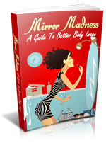 Mirror Madness: A guide to a better body image | eBooks | Beauty