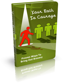 Your Path To Courage: Proven ways to bring out your bravery | eBooks | Self Help