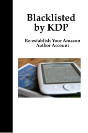 blacklisted by kdp: re-establish your amazon author account