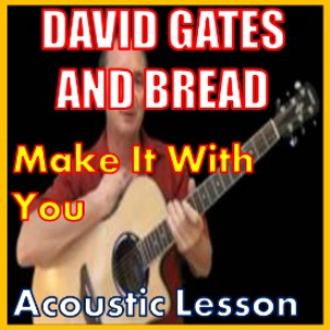 Learn to play Make it With you by David Gates | Movies and Videos | Educational