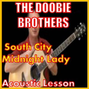 Learn to play South City Midnight Lady by The Doobies | Movies and Videos | Educational
