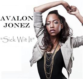 Avalon Jonez Sick Wit It (edit) | Music | R & B