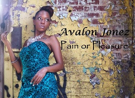 Pain Or Pleasure - Avalon Jonez | Music | R & B