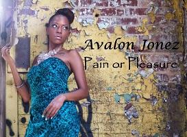 Pain Or Pleasure - Avalon Jonez   Music   R & B