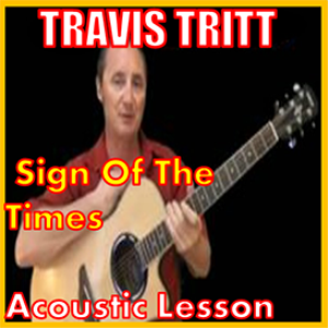 Learn to play Sign Of The Times by Travis Tritt | Movies and Videos | Educational