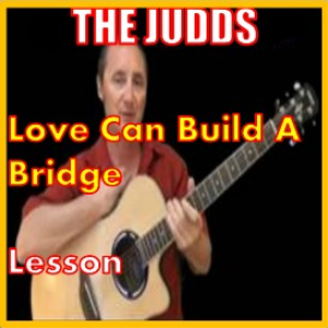 Learn to play Love Can Build A Bridge by The Judds | Movies and Videos | Educational