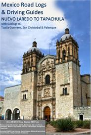 nuevo laredo to tapachula road log and travel guide