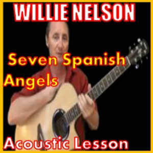 Learn to play Seven Spanish Angels by Willie Nelson | Movies and Videos | Educational