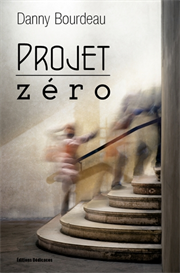 Projet zero, par Danny Bourdeau | eBooks | Science Fiction